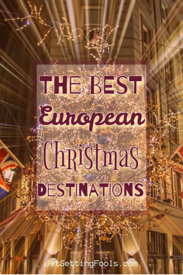 The Best European Christmas Destinations by JetSettingFools.com