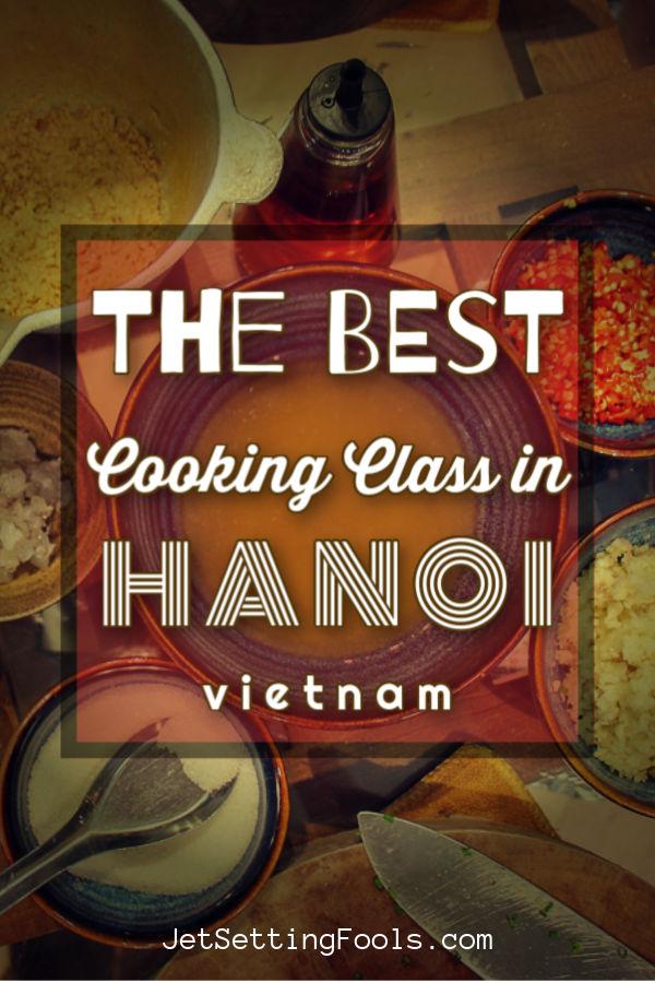 The Best Cooking Class in Hanoi, Vietnam