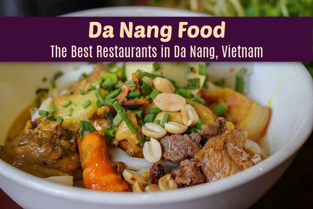 Da Nang Food: The Best Restaurants in Da Nang, Vietnam by JetSettingFools.com