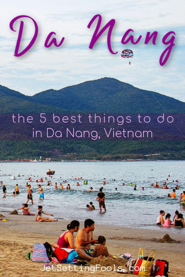 Da Nang Vietnam Things To Do by JetSettingFools.com