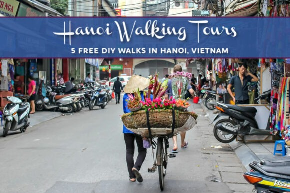 Hanoi Walking Tours 5 Free DIY Walks in Hanoi Old Quarter and Beyond by JetSettingFools.com