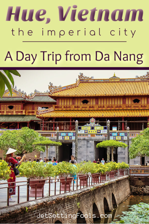 Hue day trip from Da Nang, Vietnam by JetSettingFools.com