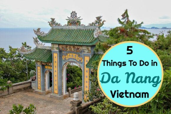 Top 5 Things To Do in Da Nang, Vietnam by JetSettingFools.com