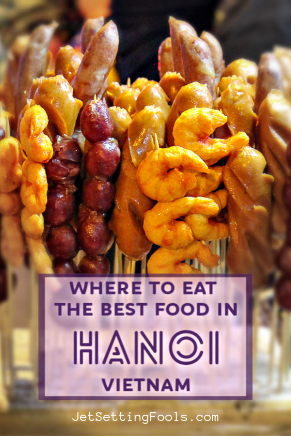 Where to eat the Best Food in Hanoi, Vietnam by JetSettingFools.com