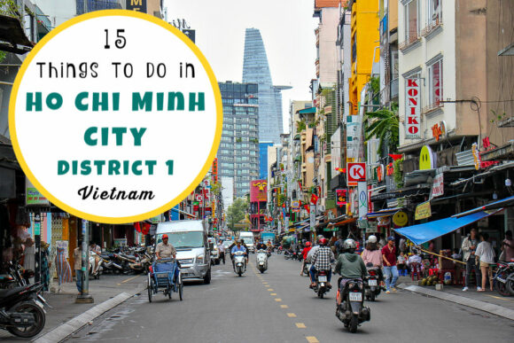 15 Things To Do in Ho Chi Minh City District 1 by JetSettingFools.com