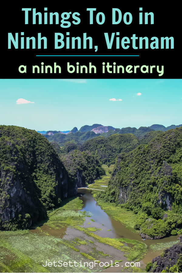A Things To Do in Ninh Binh Itinerary by JetSettingFools.com