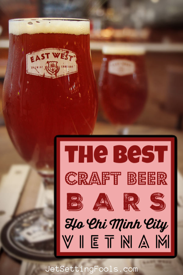 Best Craft Beer Bars in Ho Chi Minh City, Vietnam by JetSettingFools.com