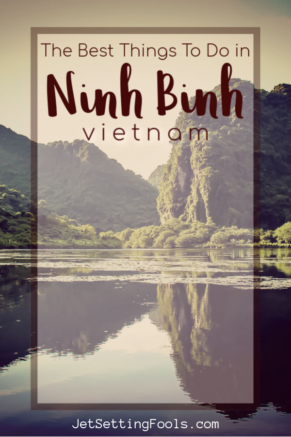 The Best Things To Do in Ninh Binh Itinerary by JetSettingFools.com