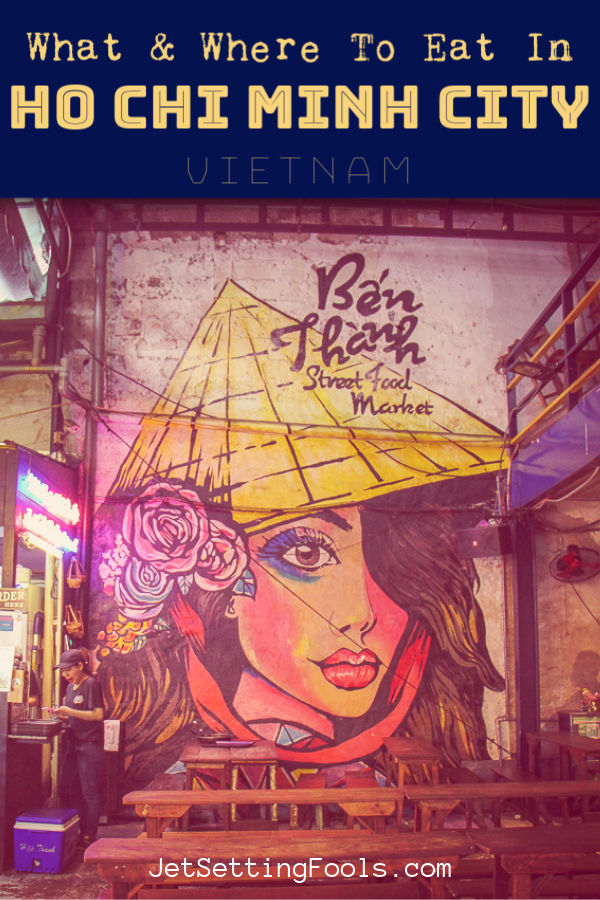 What and Where To Eat in HCMC Vietnam by JetSettingFools.com