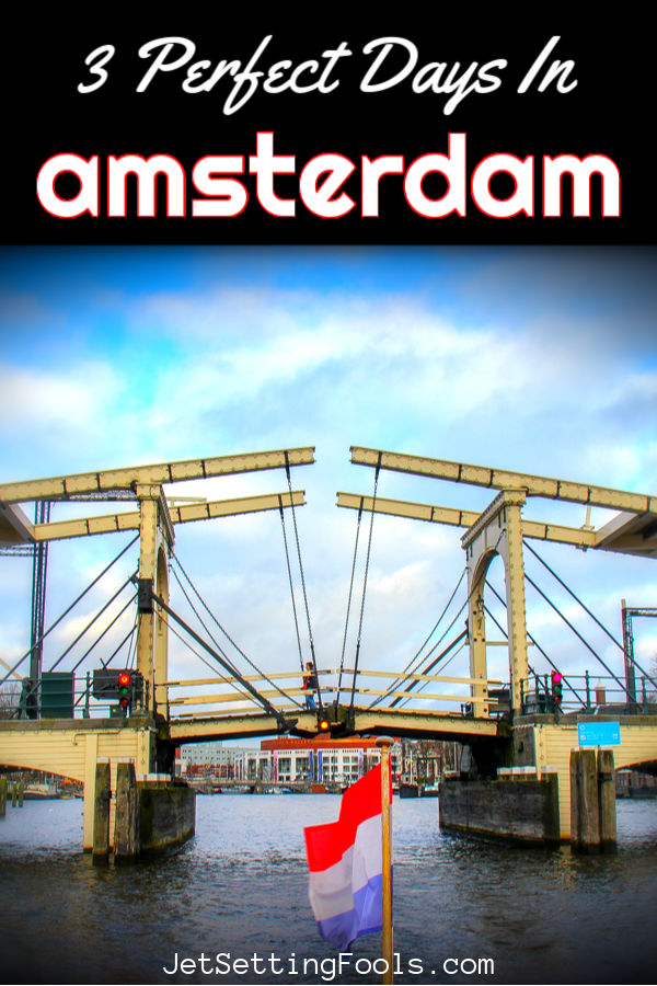 3 Perfect Days in Amsterdam by JetSettingFools.com
