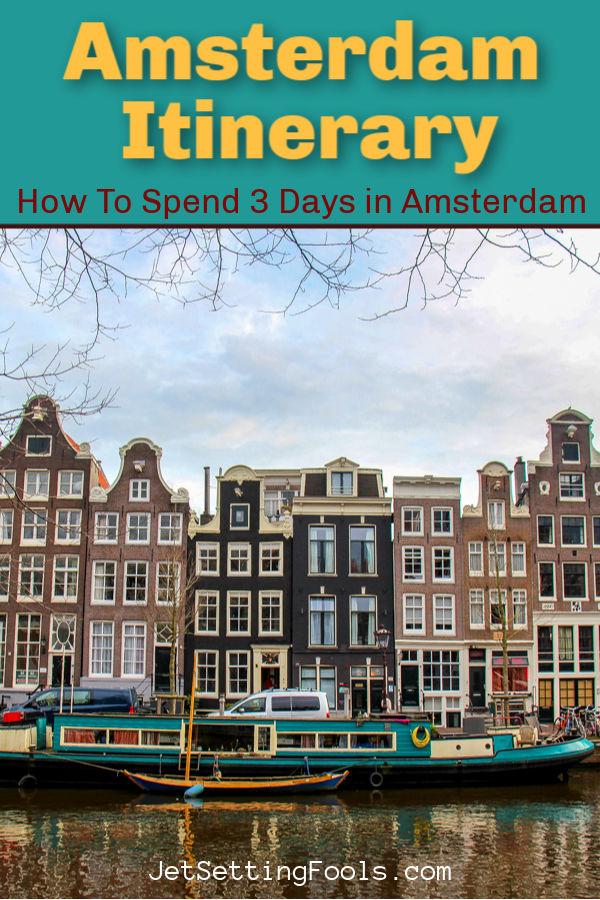 Amsterdam Itinerary by JetSettingFools.com