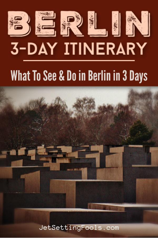 Berlin 3 Day Itinerary by JetSettingFools.com