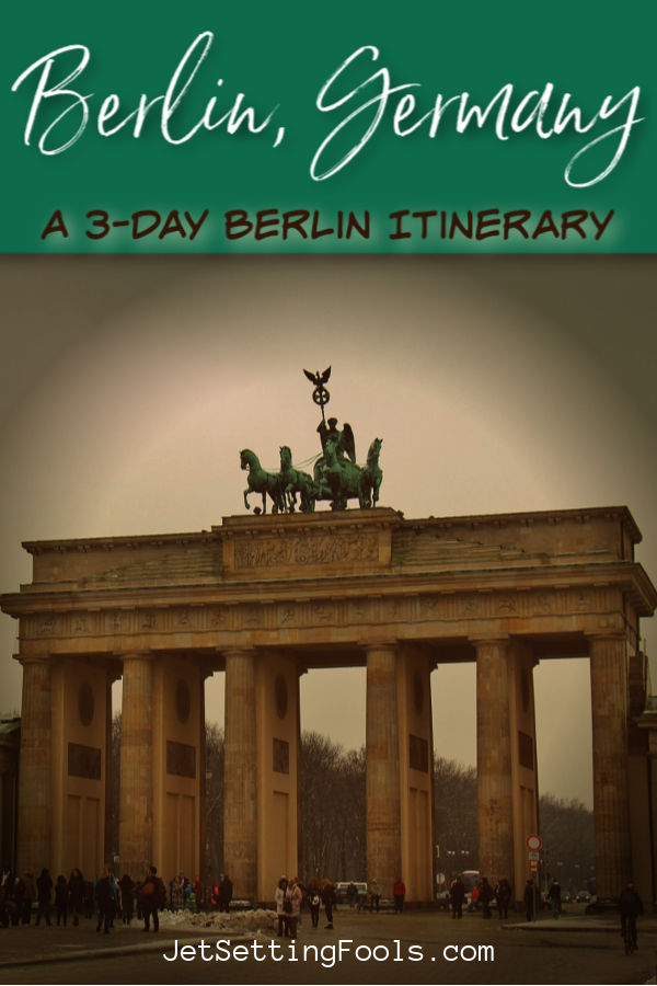 Berlin Itinerary How To Spend 3 Days in Berlin by JetSettingFools.com