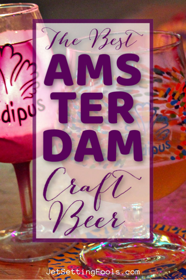 Best Amsterdam Craft Beer by JetSettingFools.com