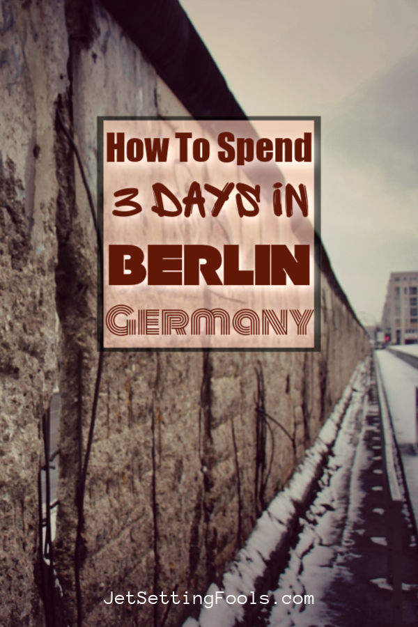 How To Spend 3 Days in Berlin by JetSettingFools.com