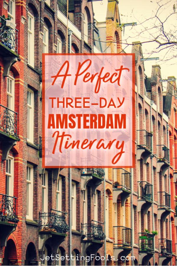 Perfect 3 Day Amsterdam Itinerary by JetSettingFools.com