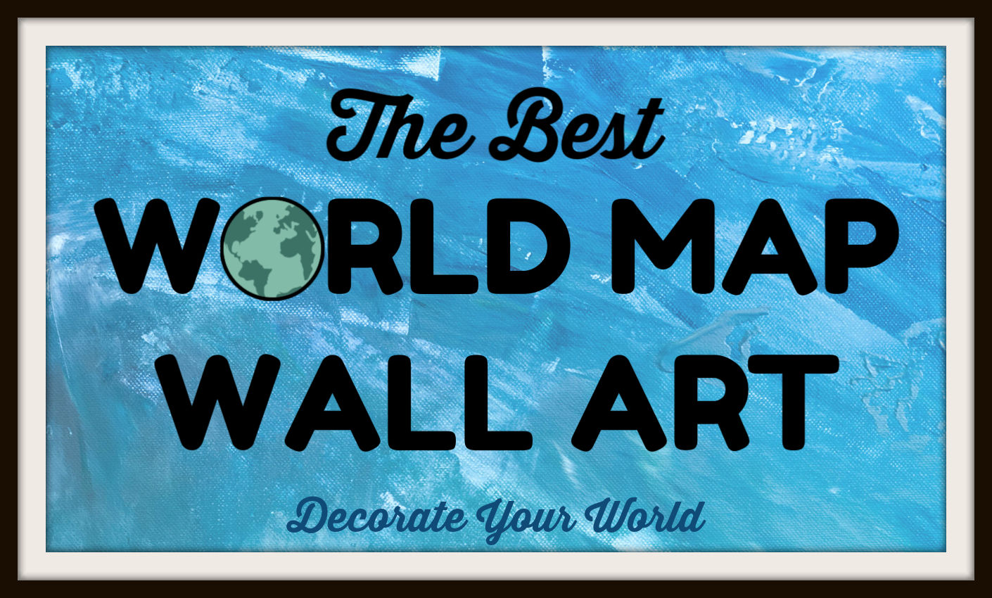 Search for the best World Map Wall Art Travel Gifts