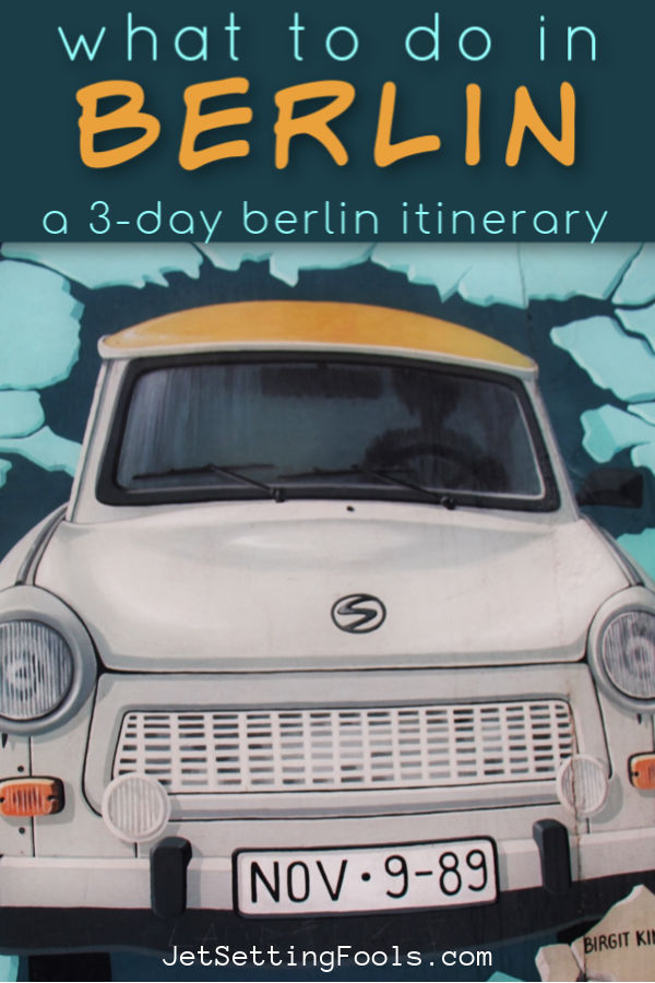 What To Do in Berlin by JetSettingFools.com