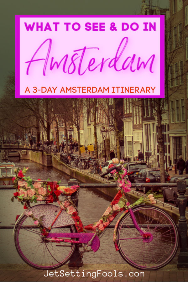 What To See in Amsterdam in 3 Days by JetSettingFools.com