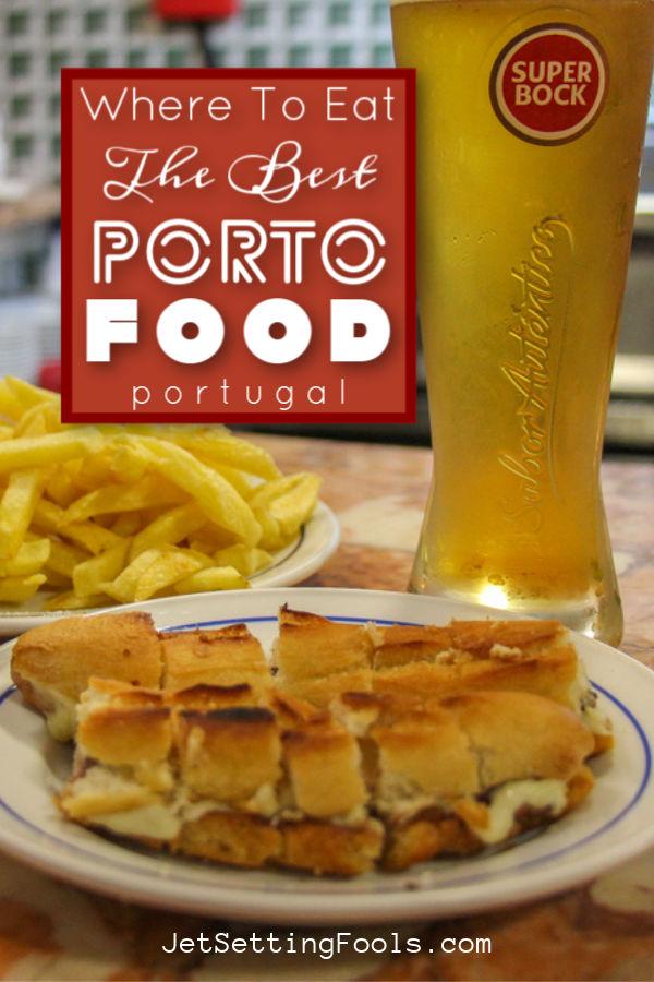 Best Porto Food by JetSettingFools.com