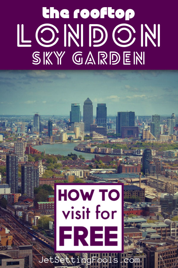 Rooftop London Sky Garden Free by JetSettingFools.com