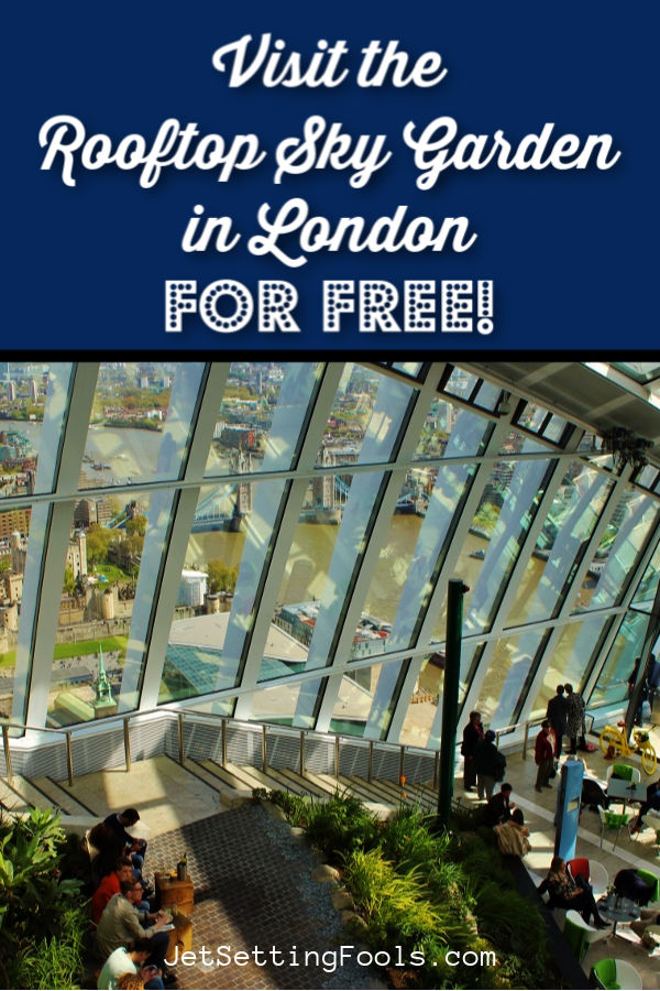 Visit the Rooftop Sky Garden in London for free by JetSettingFools.com