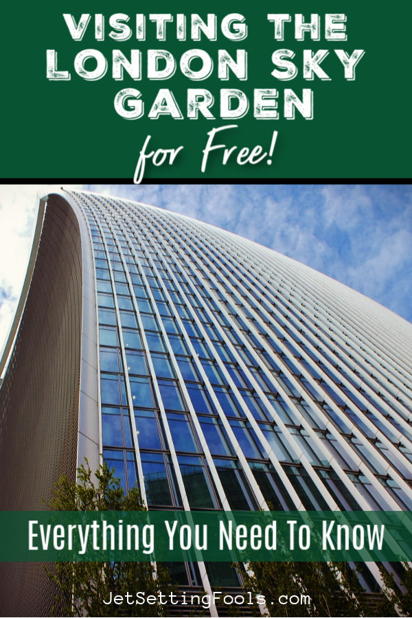 Visiting the London Sky Garden by JetSettingFools.com