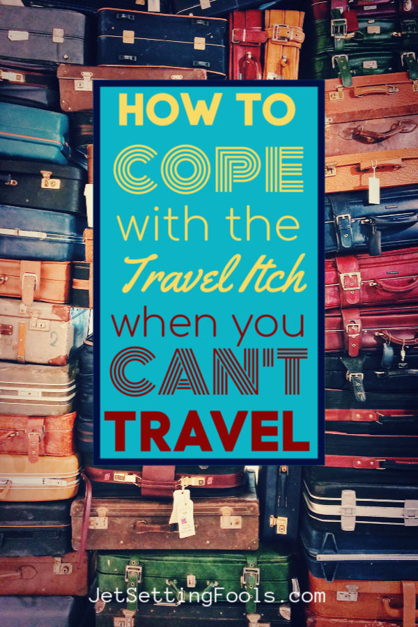 How To Cope with the Travel Itch by JetSettingFools.com
