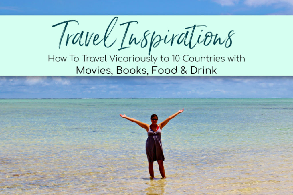 Travel Inspirations: Movies, Books, Food and Drink by JetsettingFools.com