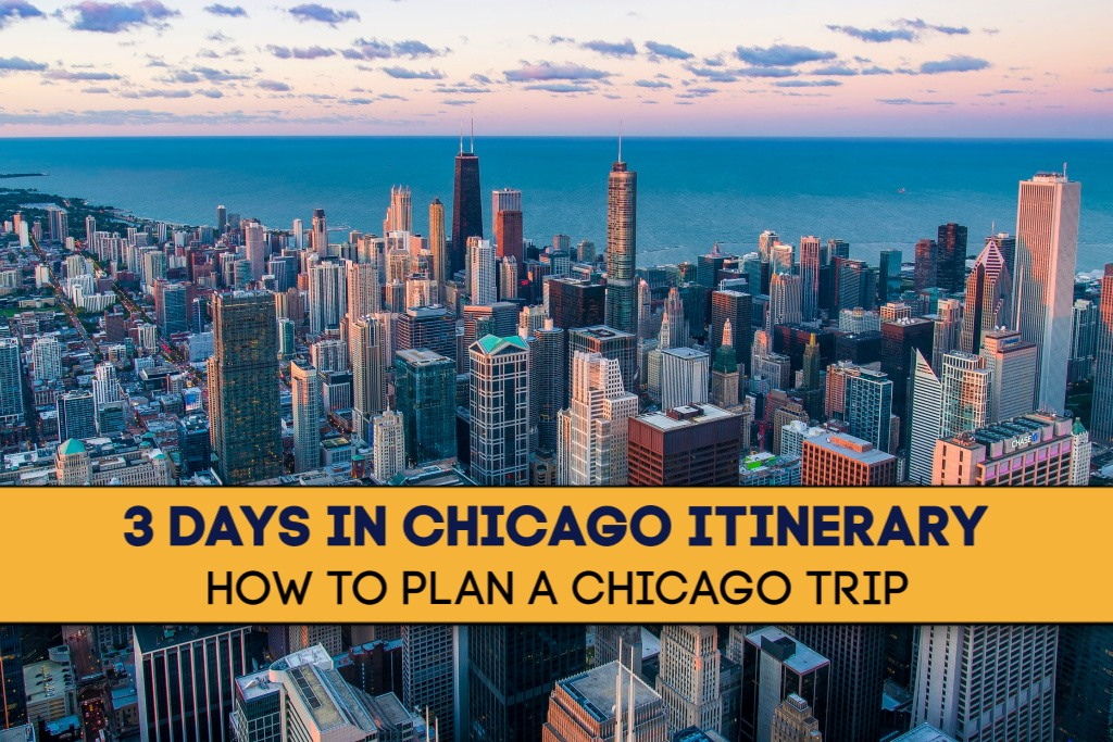 3 Days in Chicago Itinerary How To Plan a Chicago Trip by JetSettingFools.com