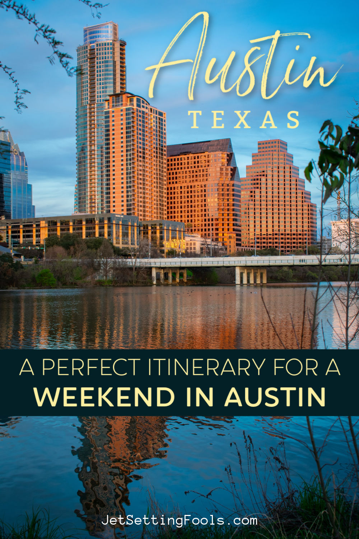 Austin TX Itinerary by JetSettingFools.com