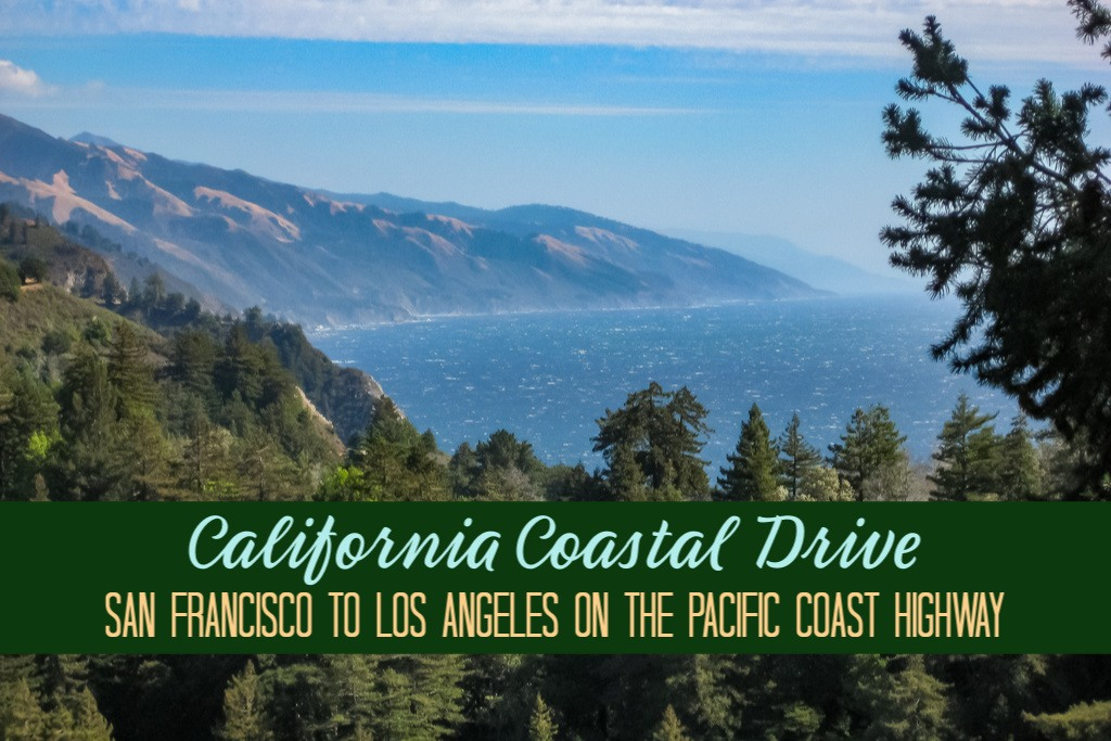 California Coastal Drive San Francisco to Los Angeles by JetSettingFools.com