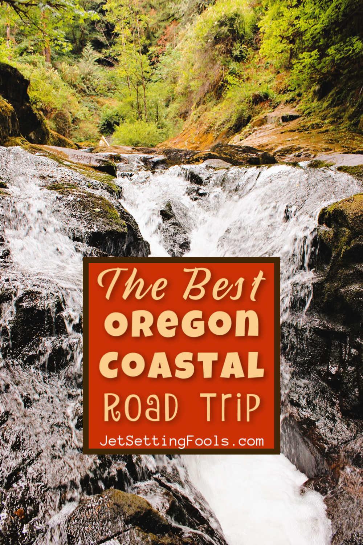 The Best Oregon Coastal Road Trip by JetSettingFools.com