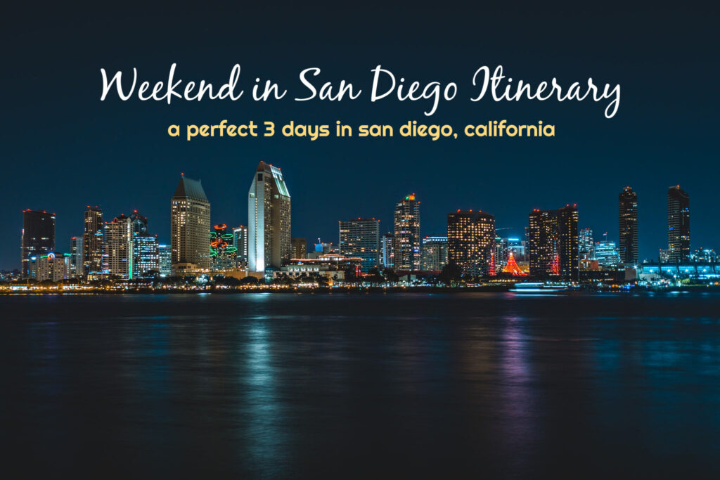 Weekend in San Diego Itinerary by JetSettingFools.com