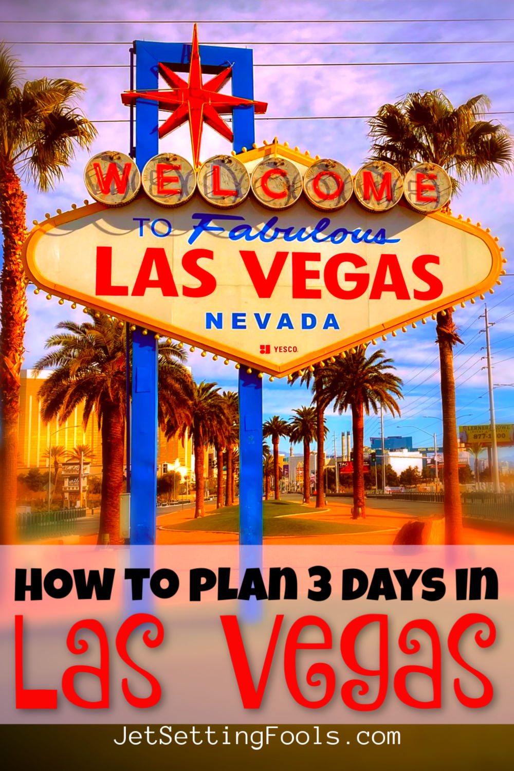 How To Plan 3 Days in Las Vegas by JetSettingFools.com