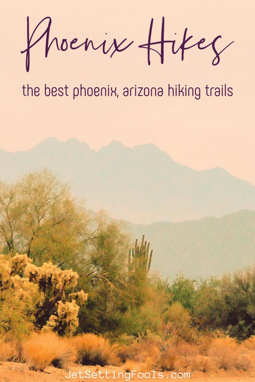 Phoenix Hikes Best Phoenix AZ Hiking Trails by JetSettingFools.com