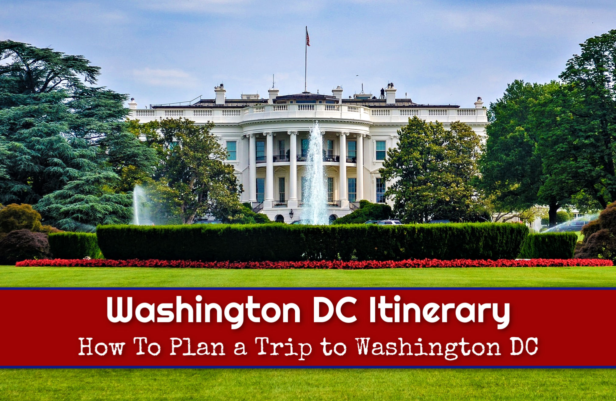 Washington DC Itinerary How To Plan a Trip to Washington DC by JetSettingFools.com