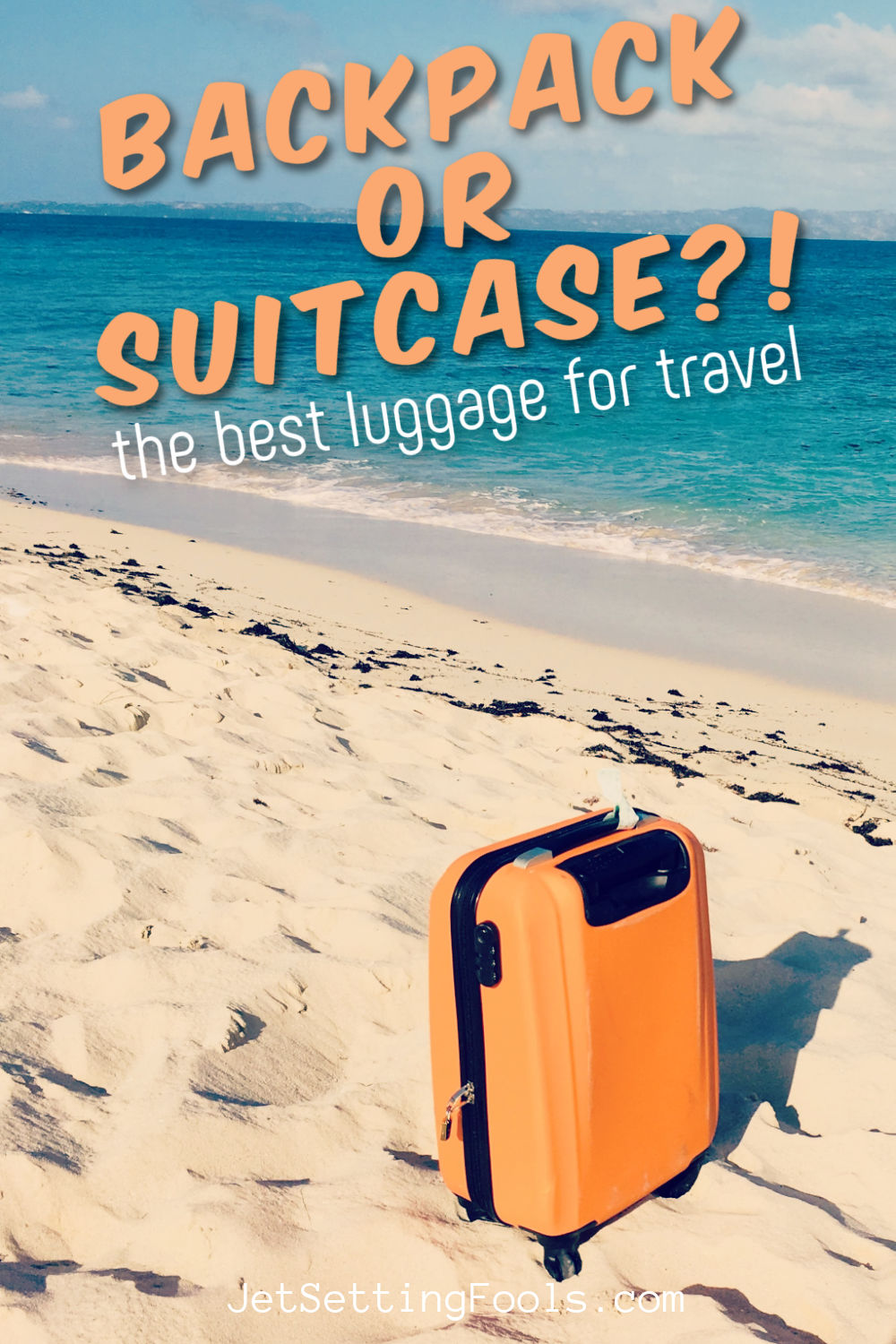 Backpack or Suitcase for Travel by JetSettingFools.com