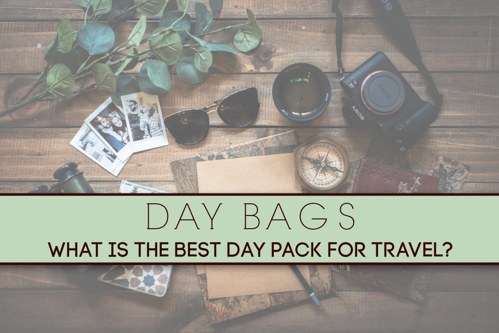 Day Bags What is the Best Day Pack for Travel by JetSettingFools.com