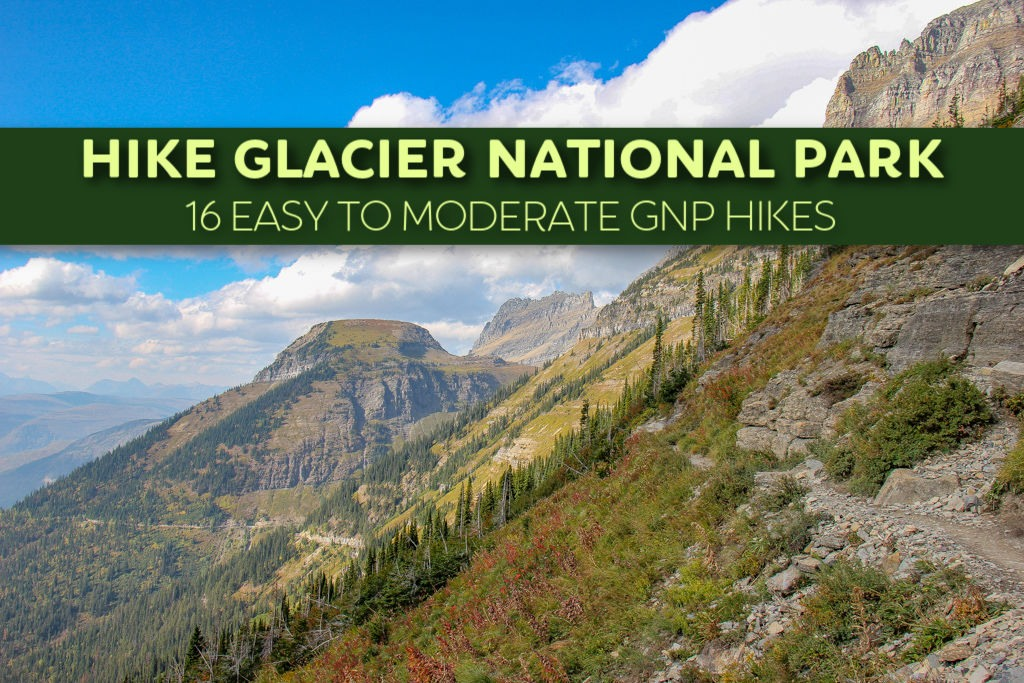 Hike Glacier National Park 16 Easy to Moderate GNP Hikes by JetSettingFools.com