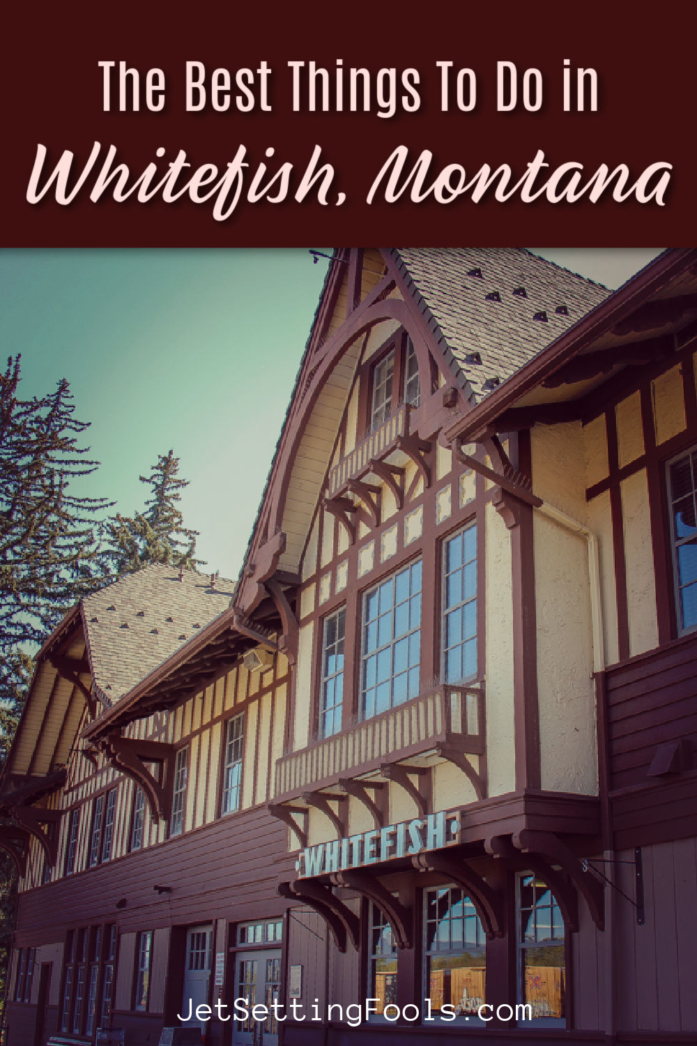 The Best Things To Do in Whitefish, Montana by JetSettingFools.com