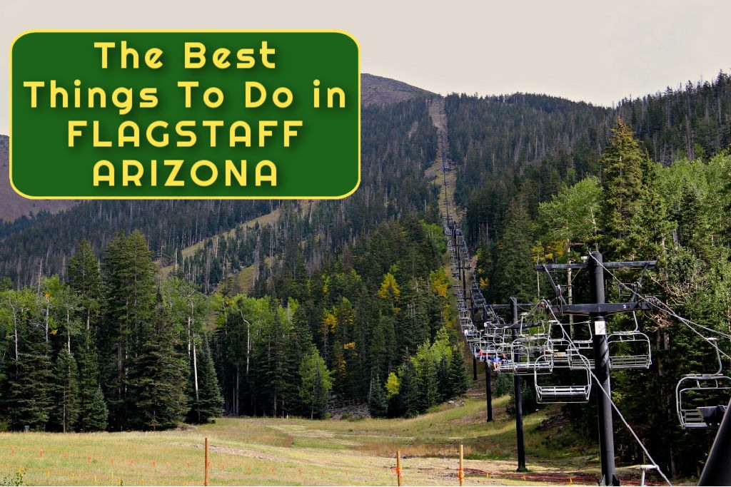 The Best Things To Do in Flagstaff, Arizona USA by JetSettingFools.com