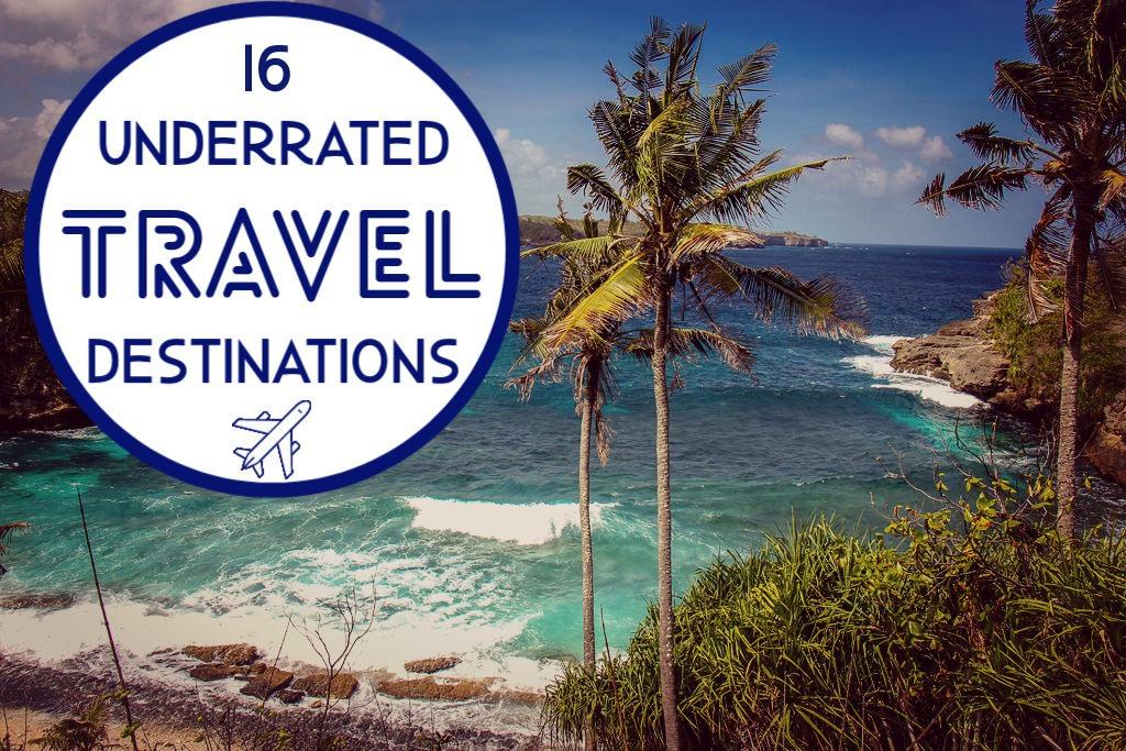 16 Underrated Travel Destinations by JetSettingFools.com