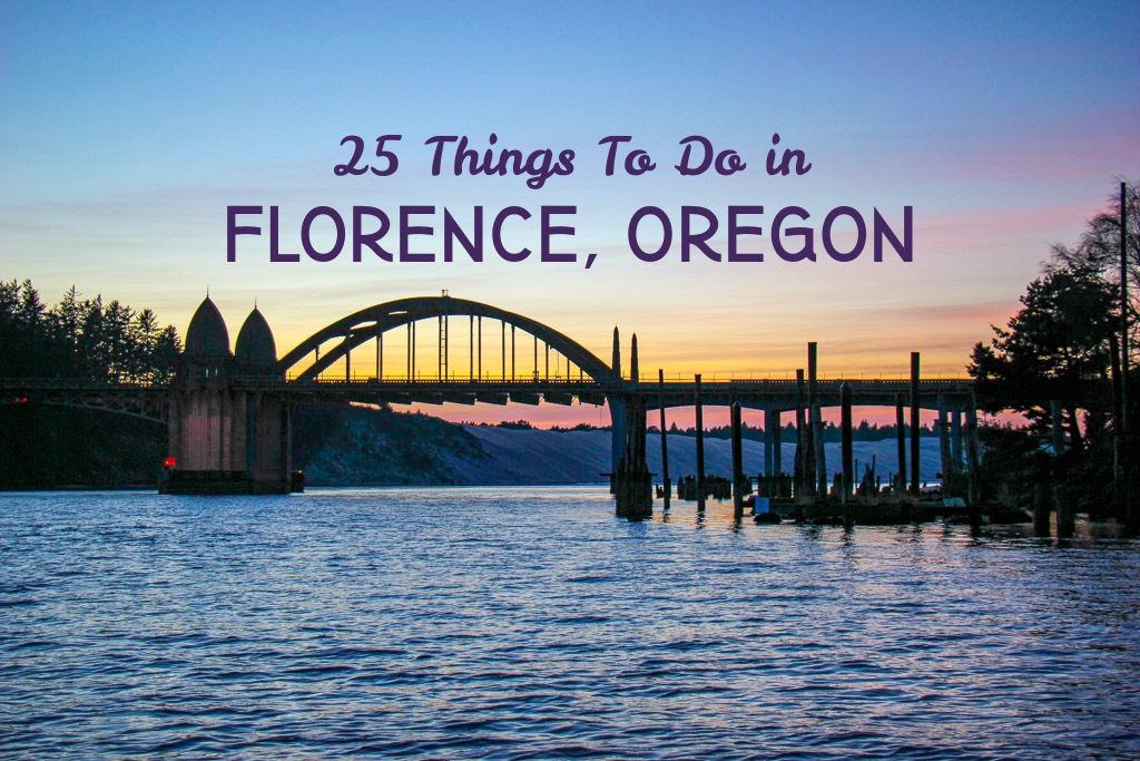 Our Guide To The 25 Things To Do in Florence, Oregon