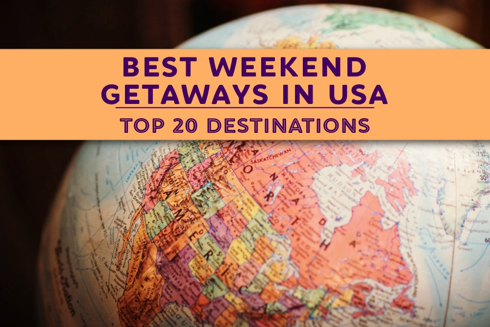 Our guide to the Best Weekend Getaways in USA Top 20 Destinations