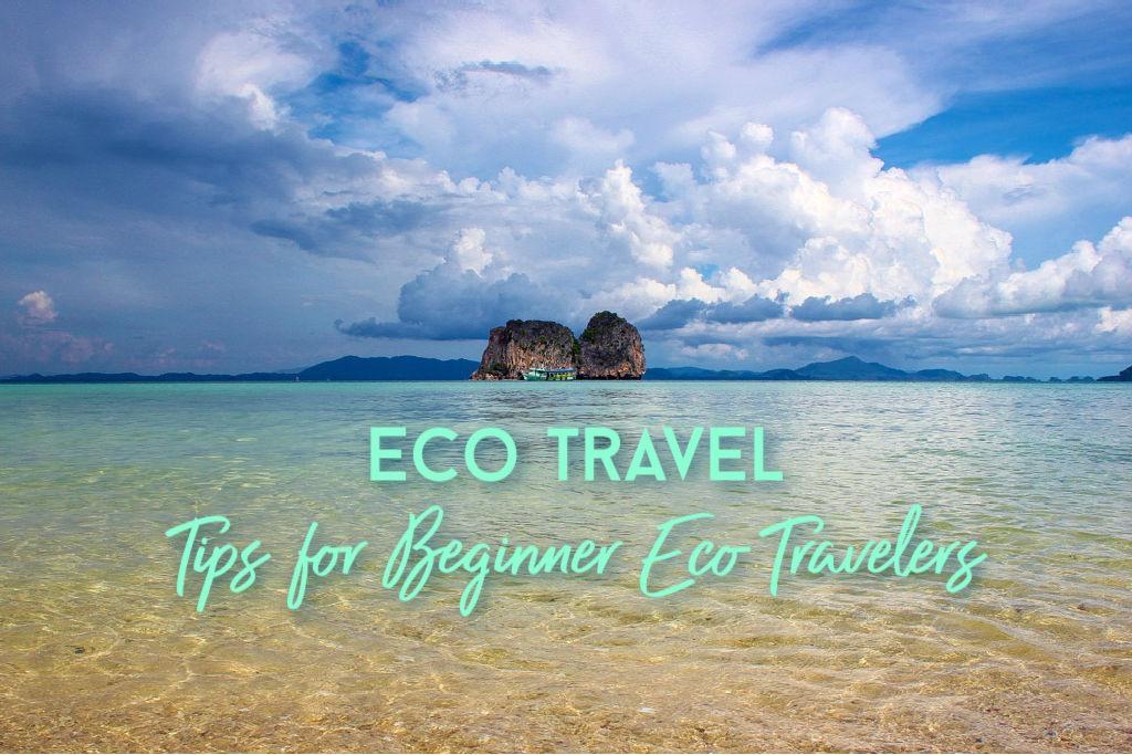 Eco Travel Tips for Beginner Eco Travelers by JetSettingFools.com