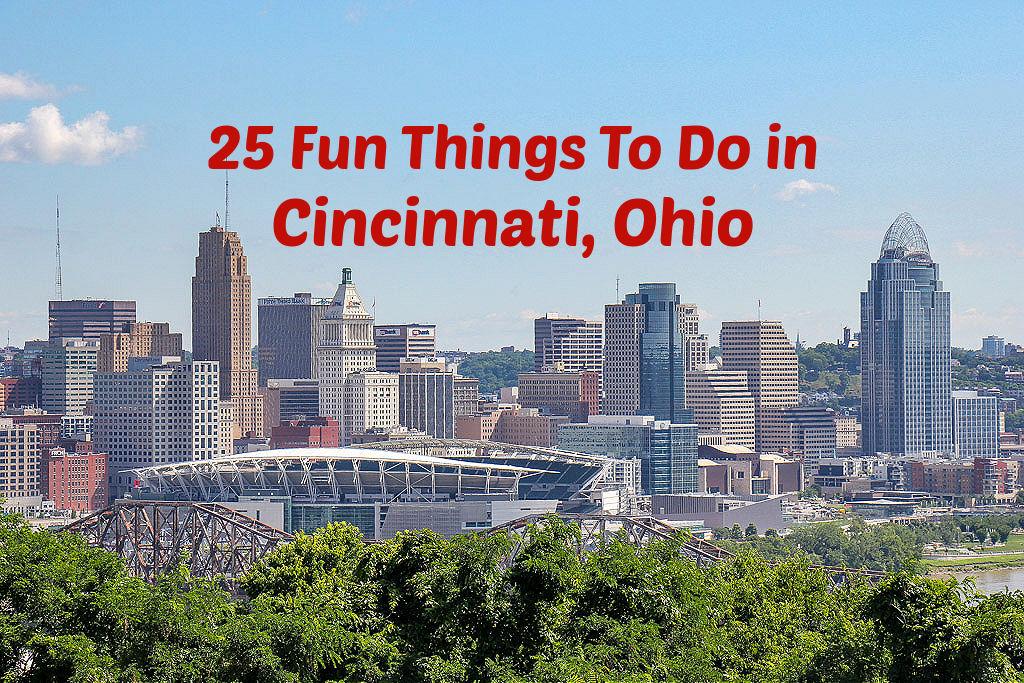 List of the 25 Fun Things To Do in Cincinnati, Ohio