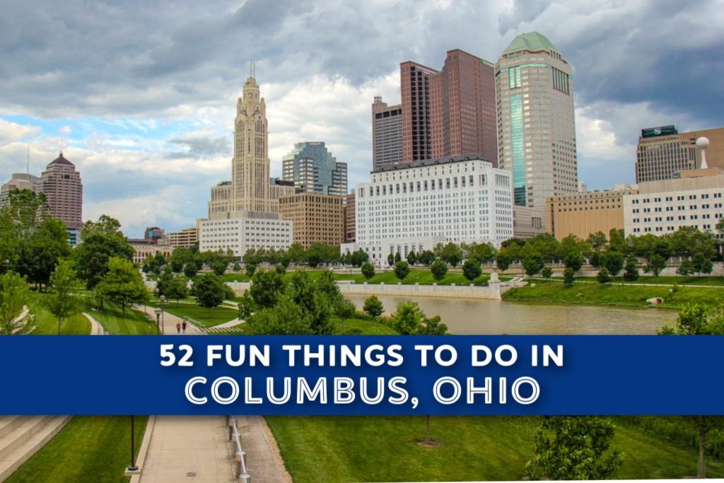 52 Fun Things To Do in Columbus, Ohio