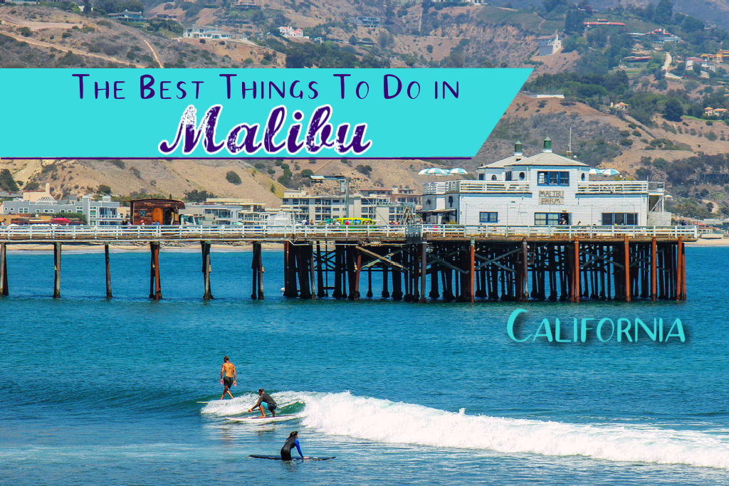 Find The Best Things To Do in Malibu, California