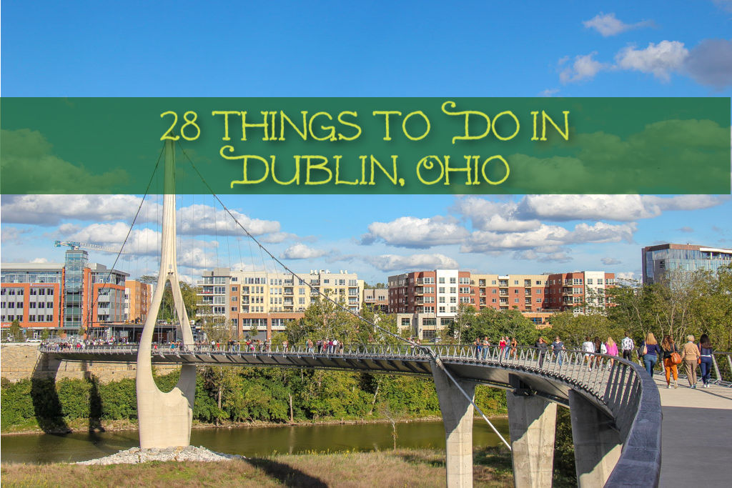 28 Things To Do in Dublin, Ohio